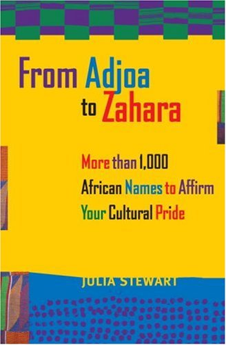 9780517229217: From Adjoa to Zahara: More Than 1000 African Names to Affirm Your Cultural Pride