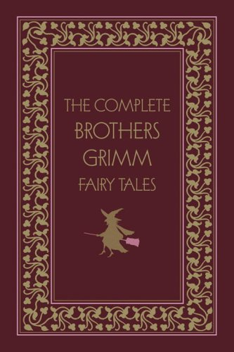 The Complete Brothers Grimm Fairy Tales, Deluxe Edition (Literary Classics (Gramercy Books)): Jacob...