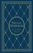 Robert Louis Stevenson: Four Complete Novels, Deluxe Edition: Stevenson, Robert Louis