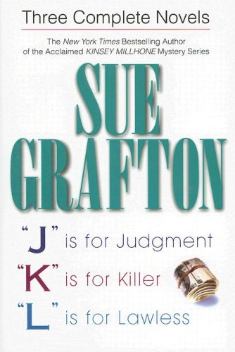 9780517230756: Sue Grafton: Three Complete Novels; J, K, & L: J is for Judgment; K is for Killer; L is for Lawless