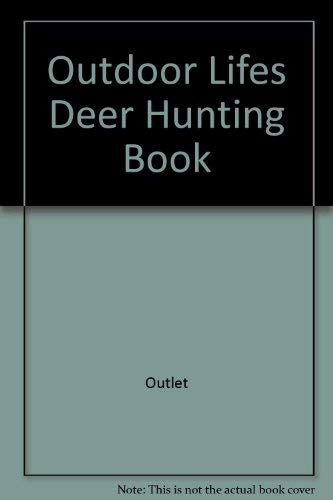 Outdoor Lifes Deer Hunting Book: Rh Value Publishing