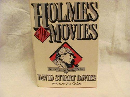 Holmes of the Movies: The Screen Career: David Stuart Davies