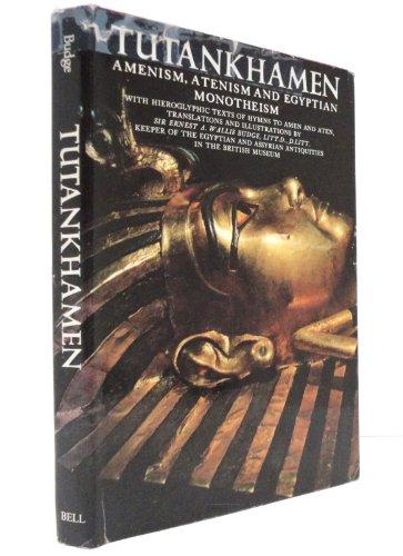 9780517233801: Tutankhamen: Amenism, Atenism and Egyptian Monotheism