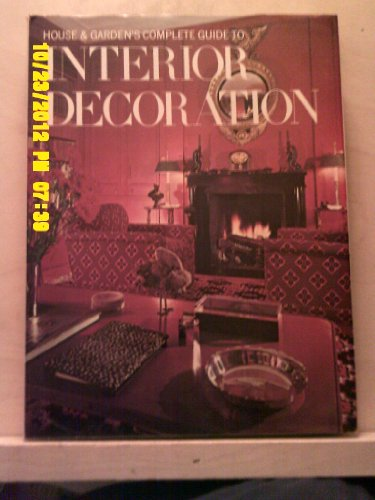 9780517239339: House and Garden's Complete Guide to Interior Decoration