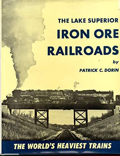 The Lake Superior Iron Ore Railroads: Patrick C. Dorin