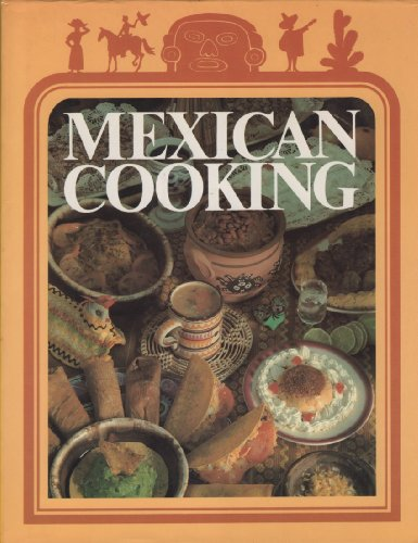 9780517244876: Mexican Cooking (International creative cookbooks)