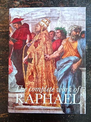 The Complete Work of Raphael: Becherucci, Luisa; Alessandro Marabottini, Anna Forlani Tempesti, ...