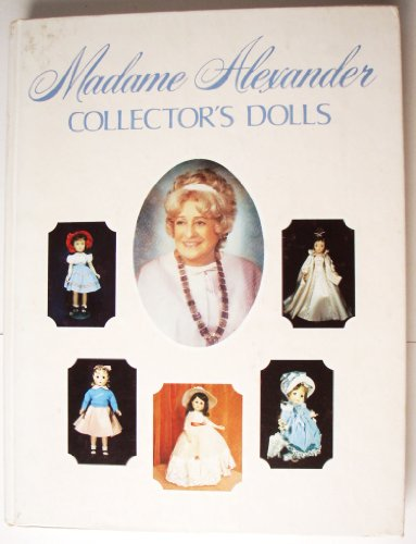 9780517258354: Madame Alexander Collector's Dolls