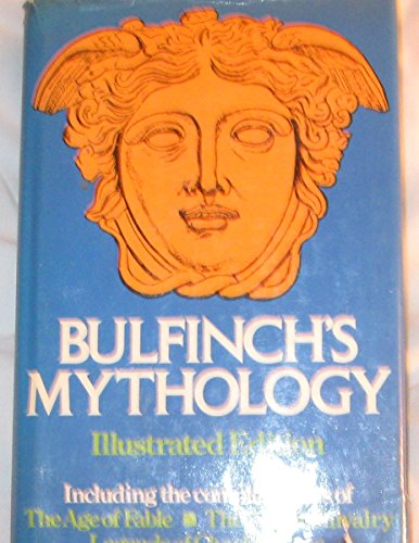 9780517262771: Bulfinch's Mythology, Illustrated: The Age of Fable, The Age of Chivalry, Legends of Charlemagne