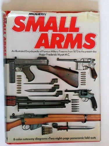 Modern Small Arms An Illustrated Encyclopedia of: Major Frederick Myatt,