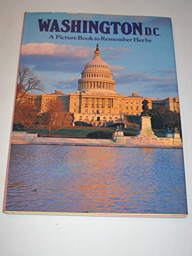 WASHINGTON, D.C. : A PICTURE BOOK TO REMEMBER HER BY