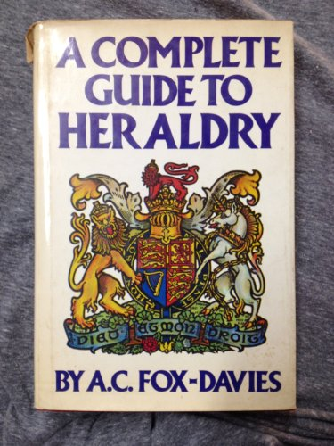 A Complete Guide to Heraldry: Fox-Davies, Arthur Charles