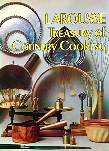 9780517266809: Larousse Treasury of Country Cooking