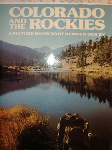 9780517270806: Colorado & The Rockies: A Picture Book to Remember Her By
