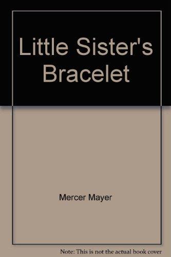 Little Sister's Bracelet (9780517273692) by Mercer Mayer