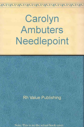 9780517276020: Carolyn Ambuter's Even More Complete Book of Needlepoint
