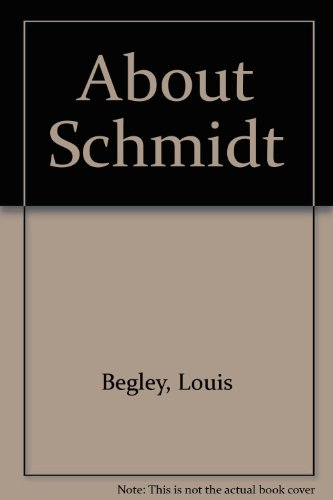 9780517276242: About Schmidt [Hardcover] by Begley, Louis
