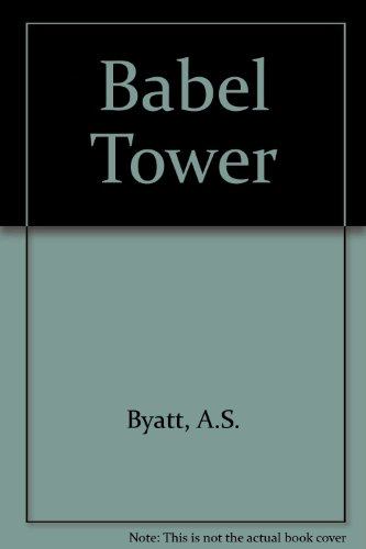9780517277744: Babel Tower [Hardcover] by Byatt, A.S.