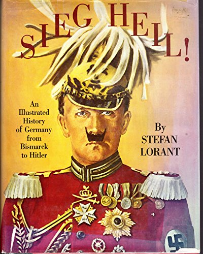 9780517277874: Sieg Heil! =: Hail to victory : an illustrated history of Germany from Bismarck to Hitler