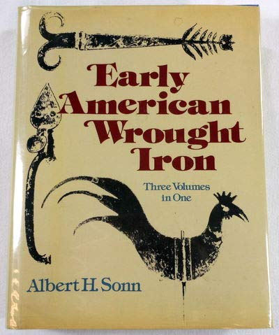 EARLY AMERICAN WROUGHT IRON. Three Volumes in One