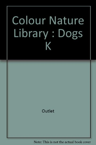 9780517278024: Colour Nature Library: Dogs K (The Color nature library)