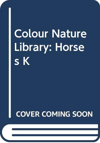 9780517278048: Colour Nature Library: Horses K (The Color nature library)