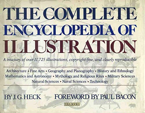 The Complete Encyclopedia of Illustration: Containing all: Heck, J.G. And