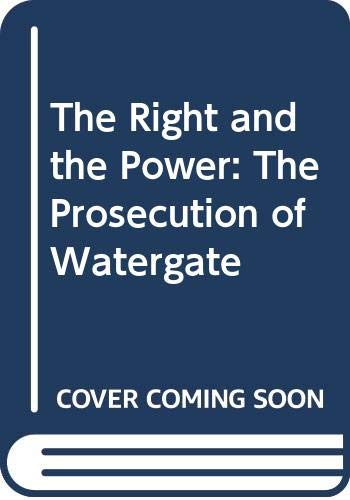 9780517279236: The Right and the Power: The Prosecution of Watergate