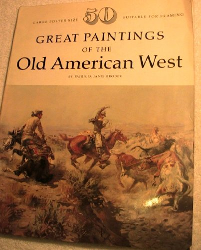Great Paintings of the Old American West: Broder, Patricia Janis