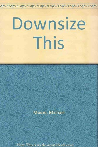 9780517280911: Downsize This
