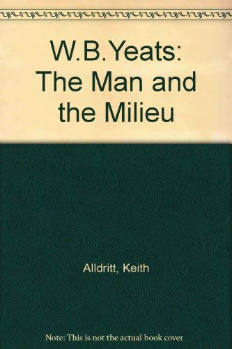 9780517282212: W.B.Yeats: The Man and the Milieu