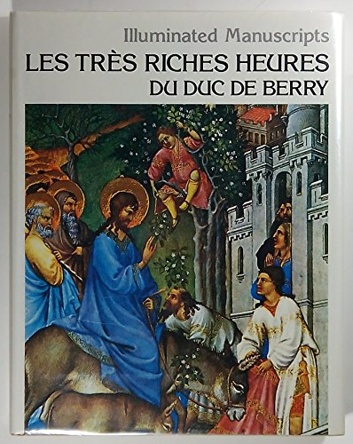 9780517282885: Illuminated Manuscripts. Les Tres Riches Heures du duc de Berry. 15th-Century Manuscript. Translated by David Macrae