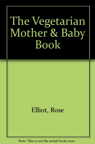 9780517282953: The Vegetarian Mother & Baby Book