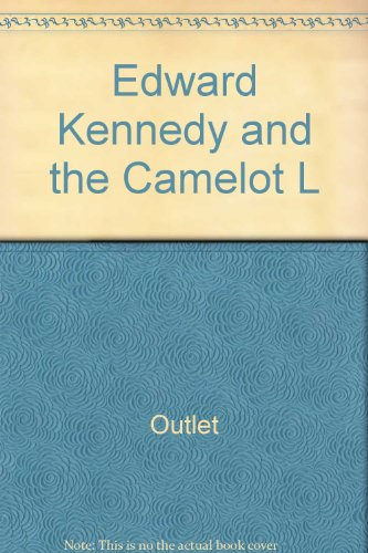 9780517284872: Edward Kennedy and the Camelot L