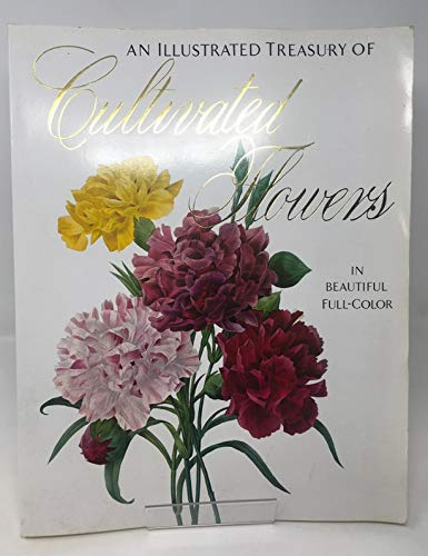 9780517285909: An illustrated treasury of cultivated flowers