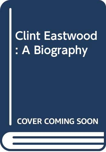 9780517288948: Clint Eastwood: A Biography