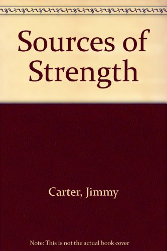 Sources of Strength: Jimmy Carter