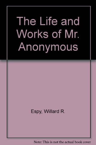 9780517292181: The Life and Works of Mr. Anonymous