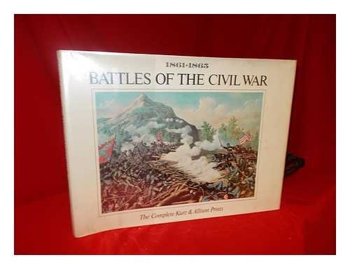 BATTLES OF THE CIVIL WAR 1861-1865 -: Logue, John &