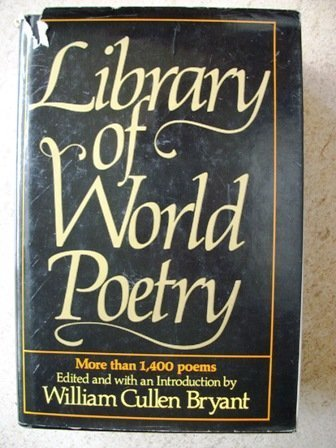 Library of World Poetry : Being Choice Selections from the Best Poets