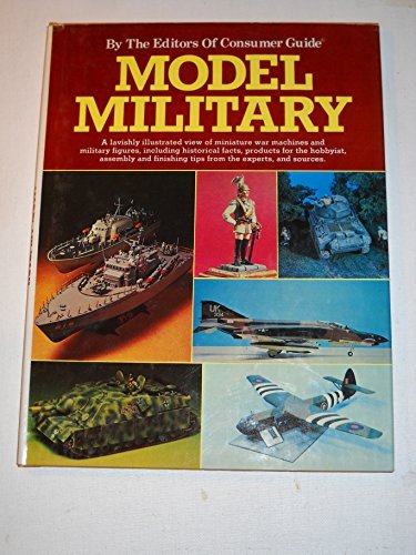 MODEL MILITARY : BY THE EDITORS OF CONSUMER GUIDE
