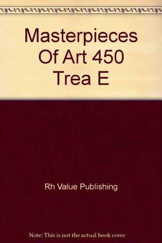 9780517294802: Masterpieces of Art: 450 Treasures of Europe