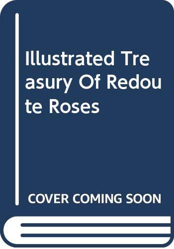 9780517297643: Illustrated Treasury Of Redoute Roses