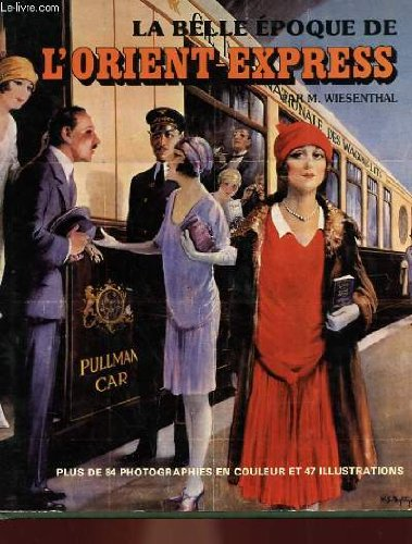 9780517300329: The Belle Epoque of the Orient - Express