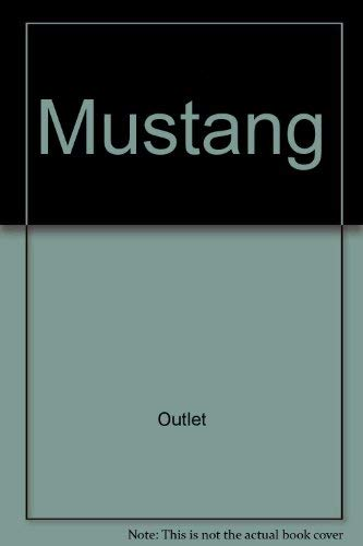 Mustang: The Car That Started the Ponycar: Langworth, Richard M./Kopec,