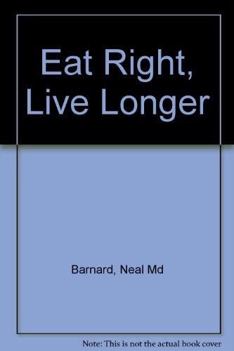 9780517303498: Eat Right, Live Longer