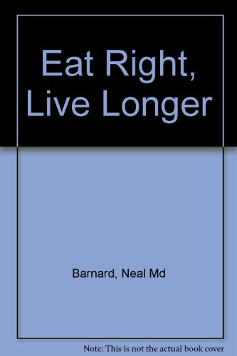 9780517303498: Eat Right, Live Longer