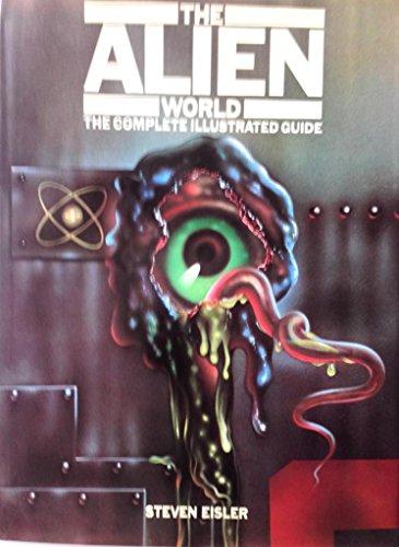 Alien World: The Complete Illustrated Guide: Eisler, Stephen