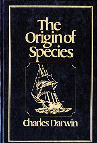 The Origin of Species By Means of Natural Selection or the Preservation of Favoured Races in the ...