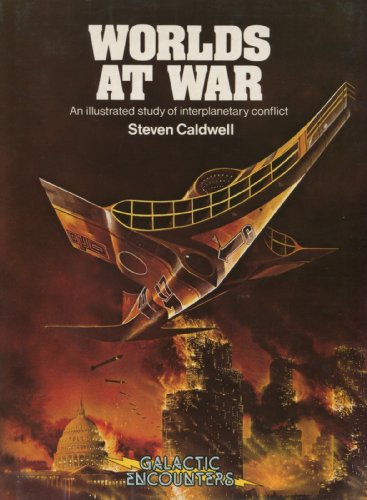 Worlds At War: An Illustrated Study of Interplanetary Conflict (Galactic Encounters): Steven ...